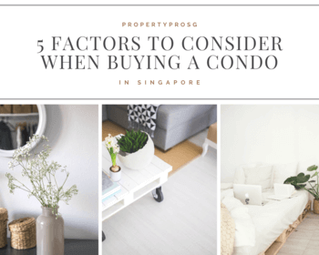 5 factors to consider when buying a condo in Singapore